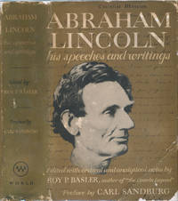 Abraham Lincoln: His Speeches and Writings.; Preface by Carl Sandburg