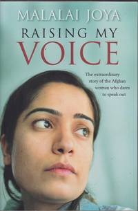 Raising my voice: The extraordinary story of the Afghan woman who dares to speak out
