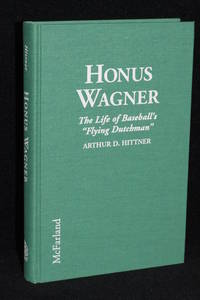 "image of Honus Wagner; The Life of Baseball's ""Flying Dutchman"""