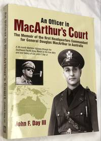 An Officer in MacArthur's Court. a Memoir of the First Headquarters Commandant for General...