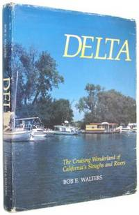 Delta: The Crusing Wonderland of California's Sloughs and Rivers