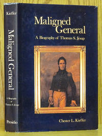 Maligned General: A Biography of Thomas S. Jesup
