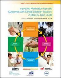 Improving Medication Use and Outcomes with Clinical Decision Support (HIMSS Book Series)