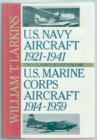 U.S. Navy Aircraft 1921-1941 & U. S. Marine Corps Aircraft 1914-1959