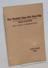 image of Proceedings of the M. W. Prince Hall Grand Lodge; free and accepted masons, California and Jurisdiction, one hundred and third annual communication, held at Portland, Oregon, 21st, 22nd, and 23rd July, 1958, A.L. 5958