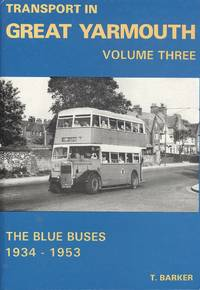 Transport in Great Yarmouth. Volume Three: The Blue Buses, 1934-1953.