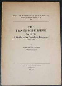 THE TRANS-MISSISSIPPI WEST: A GUIDE TO THE PERIODICAL LITERATURE