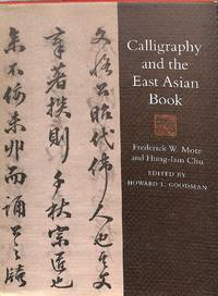 Calligraphy and the east Asian Book.