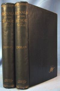 ANNALS OF THE ENGLISH STAGE FROM THOMAS BETTERTON TO EDMUND KEAN Memoir of  Dr. Doran & Introduction by R. H. Stoddard (Volumes 1 & 2)