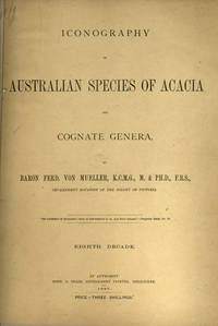 image of Iconography of Australian Species of Acacia and Cognate Genera   (Eighth to Thirteenth Decade) 7 volumes