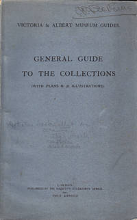 Victoria & Albert Museum Guides - General Guide to the Collections ( with plans & 36 illustrations)