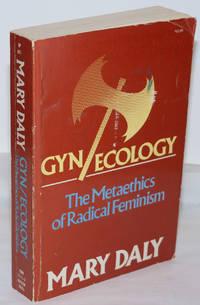 image of Gyn/ecology: the metaethics of radical feminism