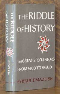 THE RIDDLE OF HISTORY, THE GREAT SPECULATORS FROM VICO TO FREUD