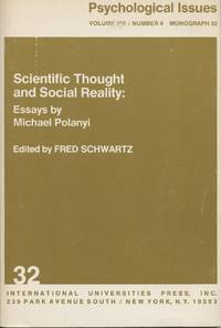 Psychological Issues, Volume VIII, Number 4, Monograph 32, Scientific Thought and Social Reality: Essays By Michael Polanyi