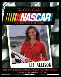 THE GIRL'S GUIDE TO NASCAR - Get Up to Speed with America's Hottest Sport