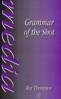Grammar of the Shot [Media Manual]