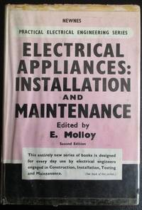 Newnes Practical Electrical Engineering Series. Electrical Appliances: Installation and Maintenance. by  E Molloy - Hardcover - 2nd Edition  - 1955 - from Raffles Bookstore (SKU: Gl48.8)