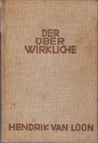 Der Überwirkliche. Zetbild um Rembrandt van Rijn by Hendrik van Loon - First Edition - 1926 - from Judith Books (SKU: biblio751)