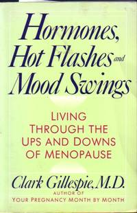 image of Hormones, Hot Flashes And Mood Swings Living through the Ups and Downs of  Menopause