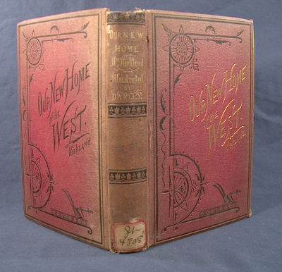 1872. CLAVERS, Mary. NEW HOME IN THE WEST; Or, Glimpses of Life Among the Early Settlers. New York: ...