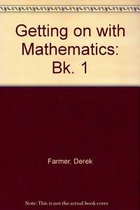 Getting on with Mathematics: Bk. 1