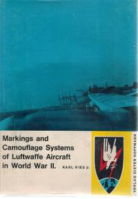 MARKINGS AND CAMOUFLAGE SYSTEMS OF LUFTWAFFE AIRCRAFT IN WORLD WAR II  -VOLUME ONE by  Karl Jr Ries - First - 1963 - from Books On The Boulevard (SKU: 54501)