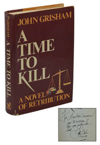 A Time to Kill by  John Grisham - Signed First Edition - 1989 - from Burnside Rare Books, ABAA (SKU: 140938337)