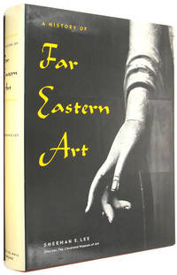 A History of Far Eastern Art by  Sherman E Lee - Hardcover - 1964 - from The Bookworm and Biblio.com