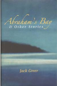 ABRAHAM'S BAY & OTHER STORIES