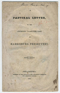 A pastoral letter to the churches under the care of Harrisburg Presbytery.. Second edition.