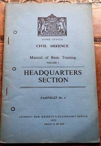 image of HOME OFFICE CIVIL DEFENCE MANUAL OF BASIC TRAINING Volume I Headquarters Section