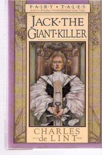 Jack, the Giant-Killer:  Fairy Tales Series  ---by Charles De Lint ---a Signed Copy