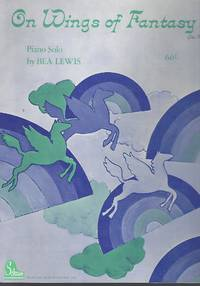 ON WINGS OF FANTASY by  BEA LEWIS - Paperback - 1976-01-01 - from Vada's Book Store and Biblio.co.uk