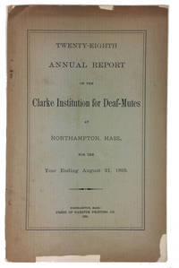 Twenty-Eighth Annual Report of the Clarke Institution for Deaf-Mutes at Northampton, Mass, for the Year Ending August 31, 1895
