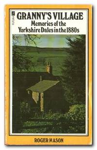 Granny's Village  Memories of the Yorkshire Dales in the 1880s