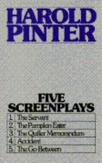 image of Five Screenplays : The Servant; The Pumpkin Eater; The Quiller Memorandum; Accident; The Go-Between