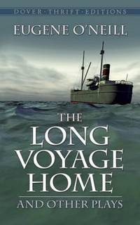The Long Voyage Home : And Other Plays