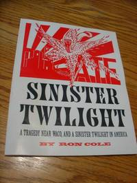 Sinister Twilight; A Tragedy near Waco, and a sinister Twilight in America