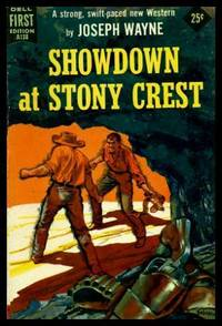 SHOWDOWN AT STONY CREST by  Joseph Wayne - Paperback - First Edition - 1957 - from W. Fraser Sandercombe and Biblio.co.uk