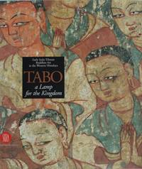 Tabo: A Lamp for the Kingdom.  Early Indo-Tibetan Buddhist Art in the Western Himalaya.