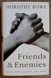 FRIENDS AND ENEMIES: OUR NEED TO LOVE AND HATE  :(Signed Copy)