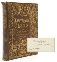 Daylight Land : The Experiences, Incidents, and Adventures, Humorous and Other-wise, which Befell Judge John Doe, Tourist, of San Francisco; Mr Cephas Pepperell, Capitalist, of Boston; Colonel Goffe, the Man from New Hampshire, and Divers Others, in Their Parlor-Car Excursion over Prairies and Mountain All of Which I Saw, and One of Whom I Was by  W[illiam]H.H Murray - Signed First Edition - 1888 - from James Cummins Bookseller and Biblio.com