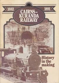 image of Cairns - Kuranda Railway 1882 - 1891 History in the Making