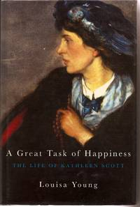 A Great Task of Happiness, The Life of Kathleen Scott