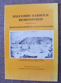 Salcombe Harbour Remembered: A Pictorial record of the maritime activities of Salcombe Harbour