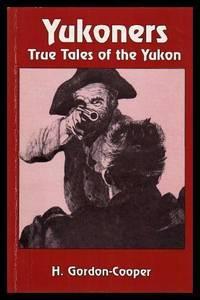 YUKONERS - True Tales of the Yukon