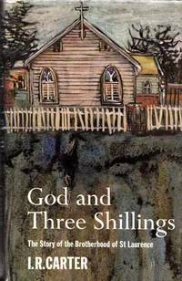 God and Three Shillings The Story of the Brotherhood of St Laurence