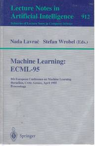 image of Machine Learning ECML-95 ECML-95: 8th European Conference on Machine  Learning, Heraclion, Crete, Greece, April 25 - 27, 1995. Proceedings