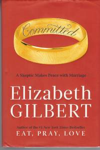 image of Committed  A Skeptic Makes Peace with Marriage