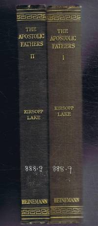 The Apostolic Fathers in Two Volumes with English Translation by Kirsopp Lake: Clement, Ignatius, Polycarp, Didache, Barnabas, The Shepherd of Hermas, Martyrdom of Polycarp, Epistle to Diognetus